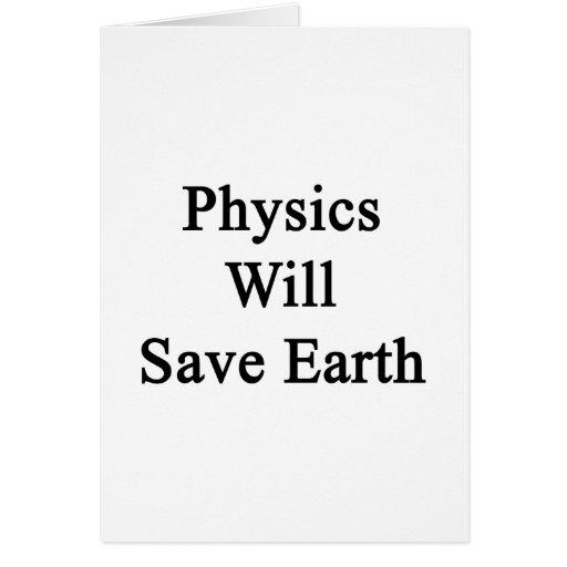 La física ahorrará la tierra tarjeta pequeña