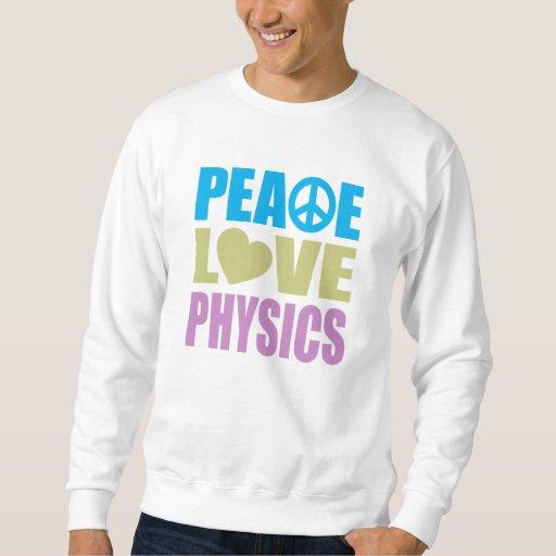 La física del amor de la paz pulóver sudadera