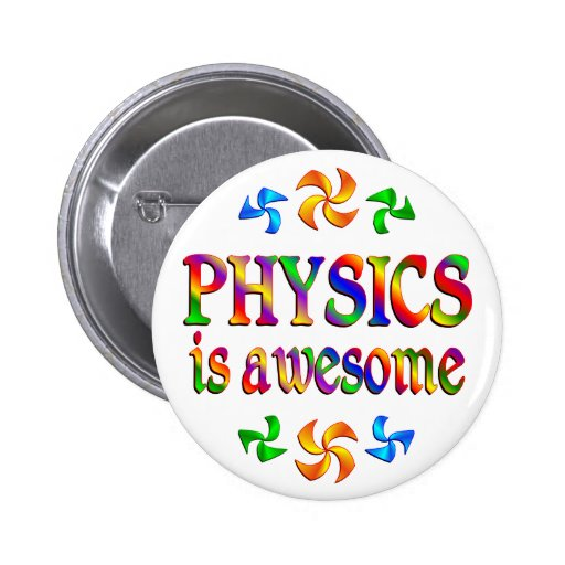 La física es impresionante pin redondo 5 cm