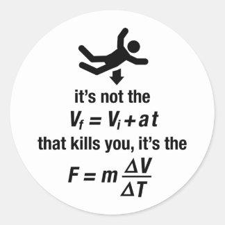 la física - es la desaceleración súbita que mata pegatina redonda