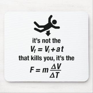 la física - es la desaceleración súbita que mata tapete de ratones
