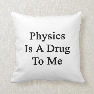 La física es una droga a mí cojin