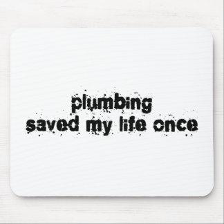 La fontanería ahorró mi vida una vez alfombrilla de ratón