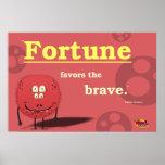 La fortuna favorece el valiente posters