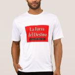 La Forza Del Destino Tee Shirts