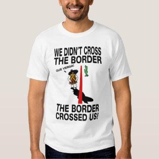 La frontera nos cruzó playera