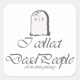 La genealogía divertida recoge a gente muerta pegatina cuadrada