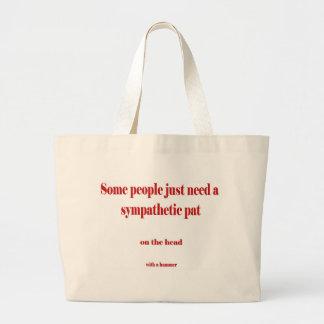 La gente apenas necesita a veces una palmadita… en bolsas