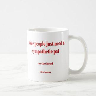 La gente apenas necesita a veces una palmadita… en taza de café