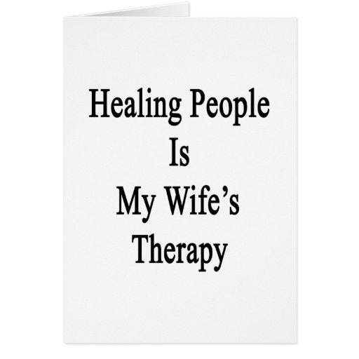 La gente curativa es la terapia de mi esposa tarjeta