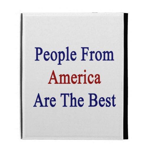 La gente de América es el mejor