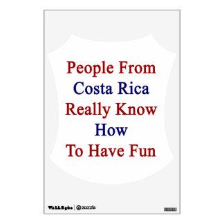 La gente de Costa Rica sabe realmente divertirse