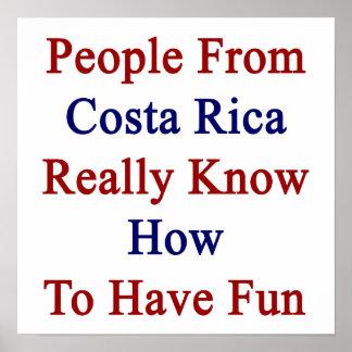 La gente de Costa Rica sabe realmente divertirse Impresiones