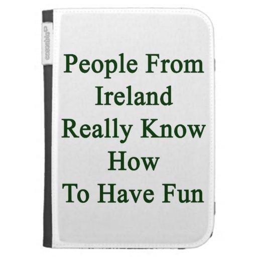 La gente de Irlanda sabe realmente divertirse