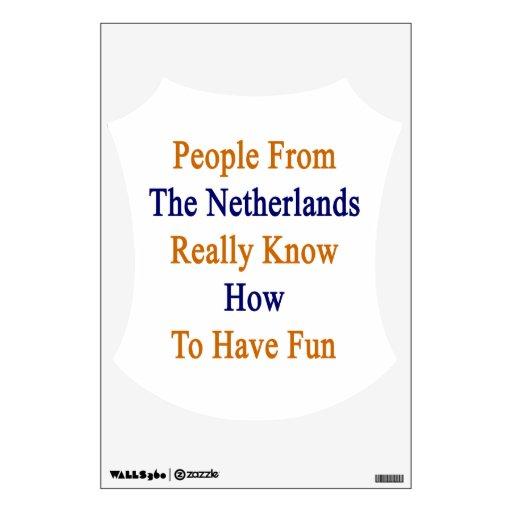 La gente de los Países Bajos sabe realmente a Hav