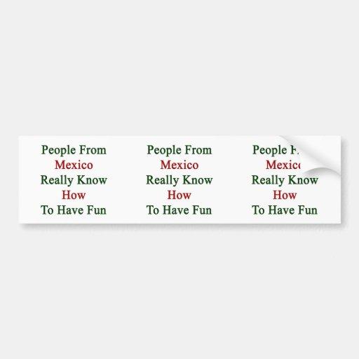 La gente de México sabe realmente divertirse Etiqueta De Parachoque