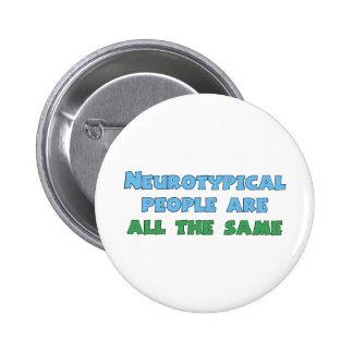 La gente de Neurotypical es todo el igual Pin