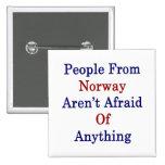 La gente de Noruega no tiene miedo cualquier cosa Pin