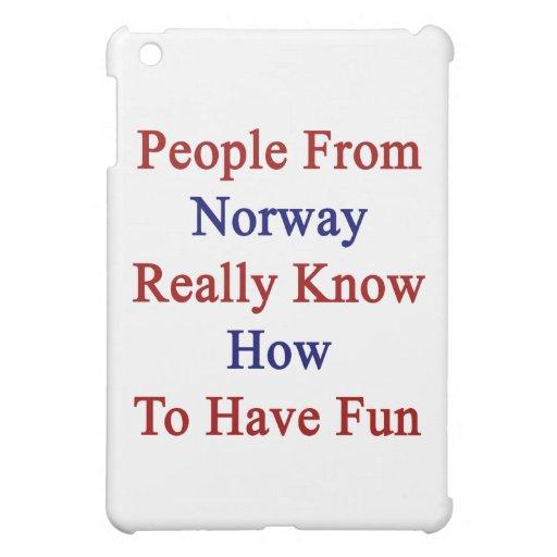 La gente de Noruega sabe realmente divertirse