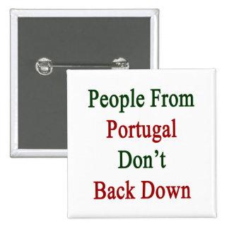 La gente de Portugal no retrocede Pins