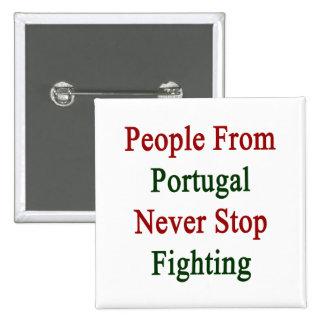 La gente de Portugal nunca para el luchar Pin