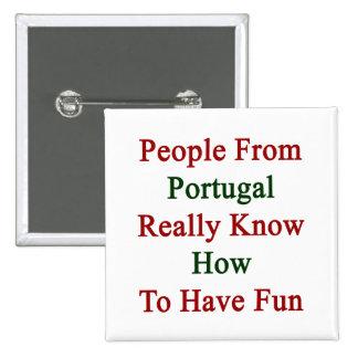 La gente de Portugal sabe realmente divertirse Pin