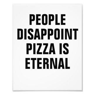 La gente decepciona la pizza es eterna cojinete