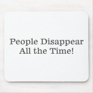 La gente desaparece todo el tiempo mouse pad