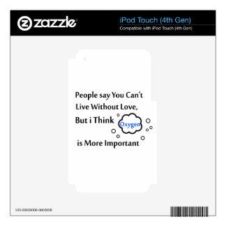 La gente dice que usted no puede vivir sin amor, calcomanías para iPod touch 4G