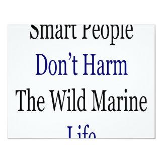 """La gente elegante no daña la vida marina salvaje invitación 4.25"""" x 5.5"""""""