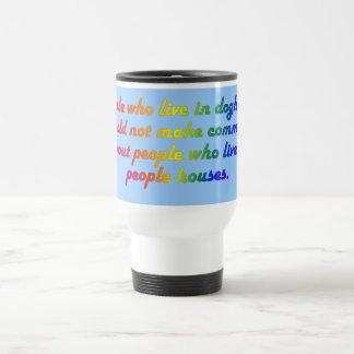 La gente en casetas de perro no debe ser hipócrita taza de café