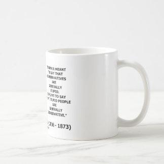 La gente estúpida es generalmente cita conservador tazas de café