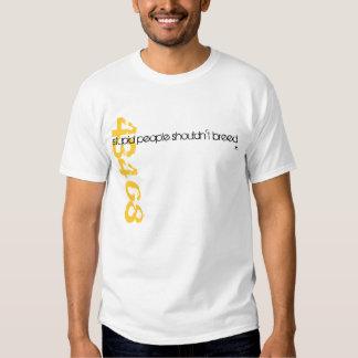 la gente estúpida no debe criar camisas