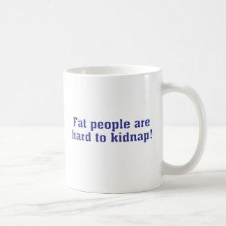 ¡La gente gorda es dura de secuestrar! Tazas De Café