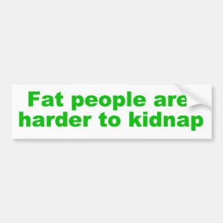 La gente gorda es más dura de secuestrar pegatina para auto