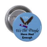 La gente hemos tenido bastante botón político pin