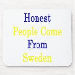 La gente honesta viene de Suecia Alfombrilla De Ratones