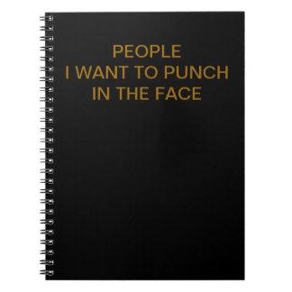 La gente I quiere perforar en la cara Libro De Apuntes