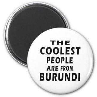 La gente más fresca es de Burundi Imán Para Frigorífico