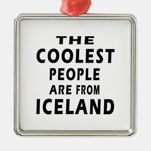 La gente más fresca es de Islandia Adorno Cuadrado Plateado
