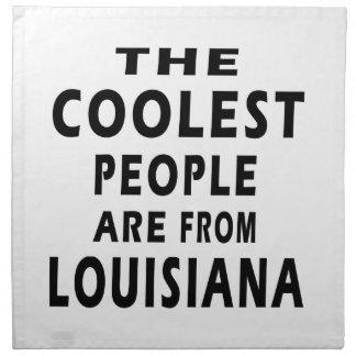 La gente más fresca es de Luisiana Servilletas