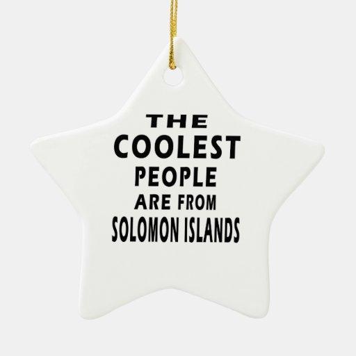La gente más fresca es de Solomon Island Ornamentos Para Reyes Magos