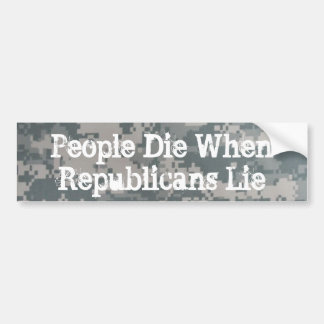 La gente muere cuando mienten los republicanos etiqueta de parachoque