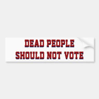La gente muerta de la elección política divertida pegatina para coche