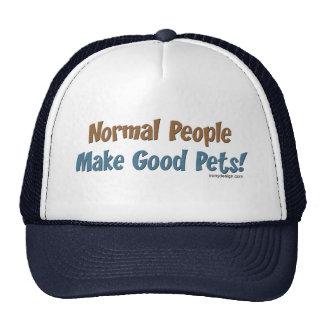 La gente normal hace a buenos mascotas gorra
