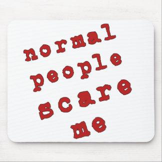 ¡La gente normal me asusta! Alfombrillas De Ratones