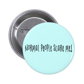 La gente normal me asusta botón pin redondo de 2 pulgadas