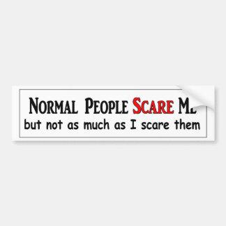 La gente normal me asusta tanto como la asusto pegatina para auto