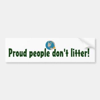 La gente orgullosa no deja en desorden pegatina para auto