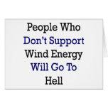 La gente que no apoya energía eólica irá él tarjeta